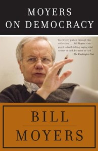 Bill Moyers - Moyers On Democracy