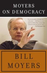 Bill Moyers - Moyers On Democracy