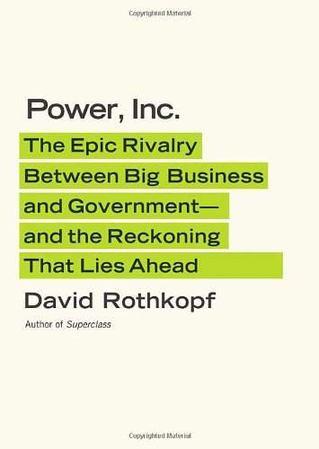 Power Inc The Epic Rivalry Between Big Business and Government