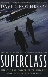 David Rothkopf - Superclass: The Global Power Elite and the World They Are Making
