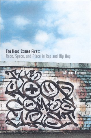 The-Hood-Comes-First-Race-Space-and-Place-in-Rap-and-Hip-Hop-Music-Culture-0