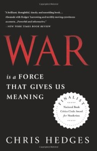 Chris Hedges - War Is a Force that Gives Us Meaning