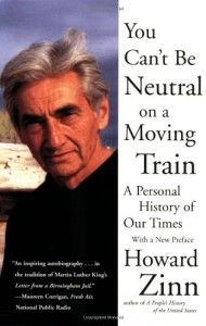Howard Zinn - You Can't Be Neutral on a Moving Train: A Personal History of Our Times