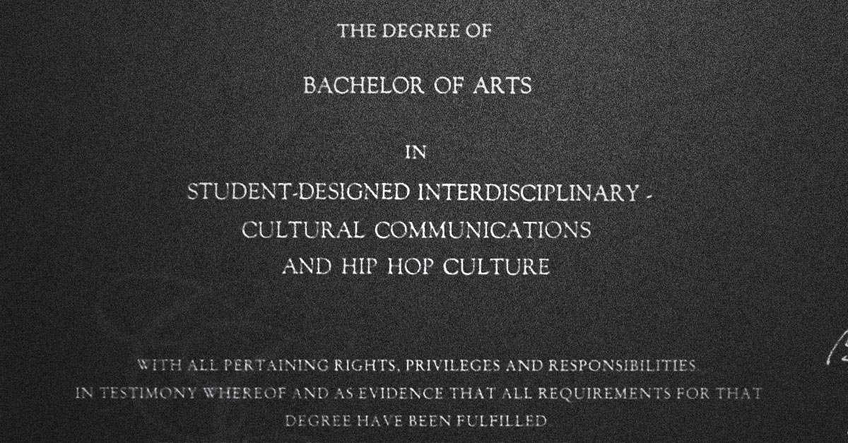 Bachelor of Arts Degree, Hip-Hop Culture; Connecticut College, 2005